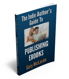 The Indie Author's Guide to Publishing Ebooks